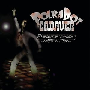 DogFashionDisco_PolkadotCadaver_2007_Album