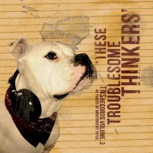 TheseTroublesomeThinkers_2012_Album